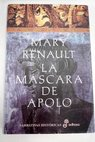 La máscara de Apolo / Mary Renault