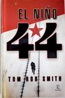 El niño 44 / Tom Rob Smith