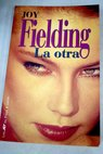 La otra / Joy Fielding