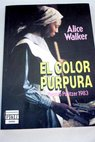El color púrpura / Alice Walker