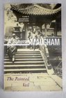 The painted veil / William Somerset Maugham