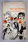 The last Tycoon / F Scott Fitzgerald