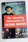 The amazing adventures of Father Brown / G K Chesterton