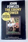 The ebony tower / John Fowles