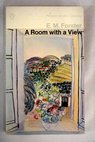 A room with a view / E M Forster