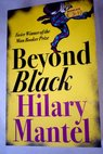 Beyond Black / Hilary Mantel