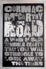 The road / Cormac McCarthy