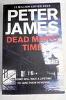 Dead man s time / Peter James