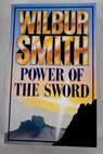 Power of the sword / Wilbur Smith