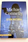 Sesión nocturna / Michael Connelly