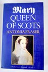 Mary Queen of Scots / Antonia Fraser