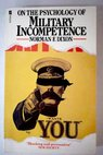 On the psychology of military incompetence / Norman F Dixon