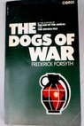 The dogs of war / Frederick Forsyth