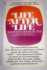 Life after life the investigation of a phenomenon survival of bodily death / Raymond Moody