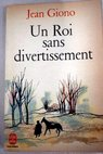 Un roi sans divertissement / Jean Giono