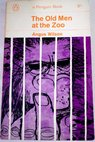 The old men at the zoo / Angus Wilson