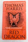Red dragon / Thomas Harris