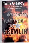 Op center el silencio del Kremlim / Tom Clancy