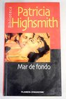 Mar de fondo / Patricia Highsmith