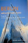 Berlin architecture 2000 A guide to new buildings from 1989 to 2001 / Imhof Michael Krempel León Gartner Alexandra