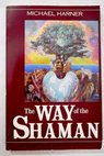 The way of the Shaman / Michael Harner