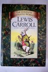 The complete illustrated works of Lewis Carroll / Lewis Barnes Books Chancellor Press Barnes Books Chancellor Press Carroll