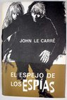 El espejo de los espías The lookingglass war / John Le Carré