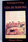 Vida de Mahoma / Washington Irving