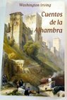 La Alhambra los cuentos / Washington Irving