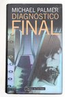 Diagnóstico final / Michael Palmer