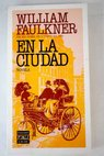 En la ciudad / William Faulkner
