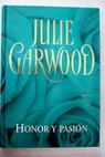 Honor y pasión / Julie Garwood