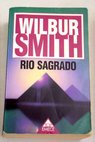 Rio sagrado / Wilbur Smith