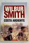 La costa ardiente / Wilbur Smith