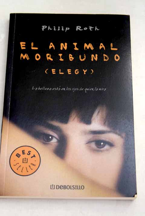 El animal moribundo / Philip Roth