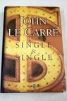 Single single / John Le Carré