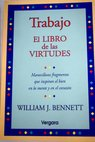 Trabajo el libro de las virtudes / William J Bennett