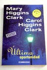 Última oportunidad / Mary Higgins Clark