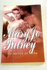 Secretos de seda / Mary Jo Putney