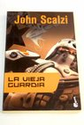La vieja guardia / John Scalzi