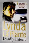 Deadly intent / Lynda La Plante