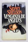 Venganza de angeles / Sidney Sheldon