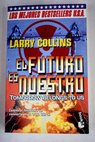 El futuro es nuestro Tomorrow belongs to us / Larry Collins