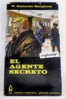 El agente secreto / William Somerset Maugham