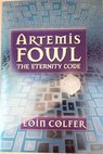 Artemis Fowl The eternity code / Eoin Colfer