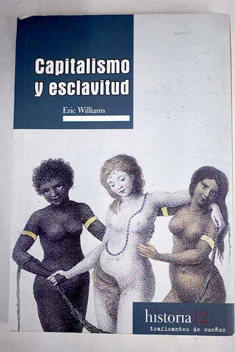 Capitalismo y esclavitud / Eric Eustace Williams