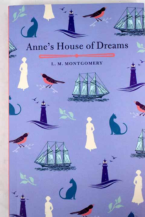 Anne s House of Dreams / L M Montgomery