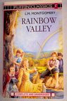 Rainbow Valley / L M Montgomery
