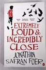 Extremely loud incredibly close / Jonathan Safran Foer