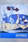 Los Picassos de Antibes The Picassos from Antibes / Pablo Picasso